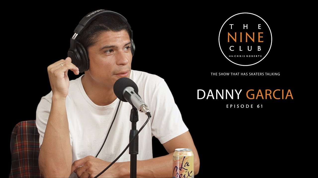 Danny Garcia | The Nine Club With Chris Roberts - Episode 61