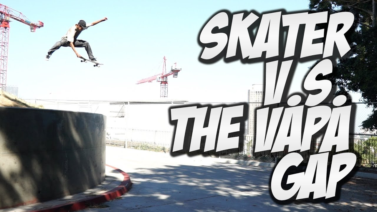 SKATER V.s. THE VAPA GAP !!! RUDY MORENO