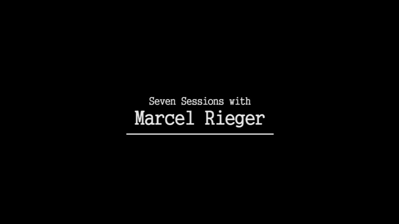 Seven Sessions with Marcel Rieger