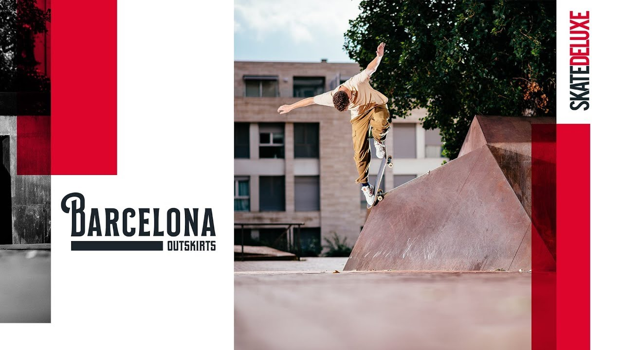 Barcelona Outskirts |skatedeluxe