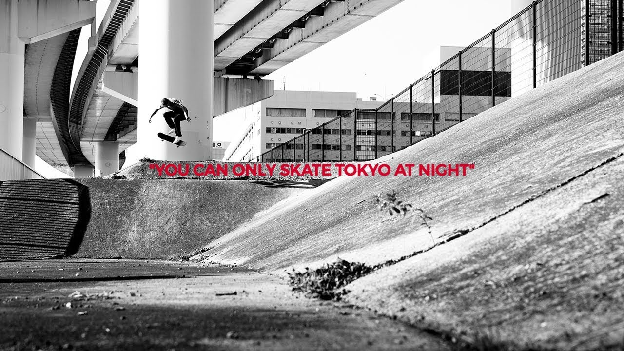 """You Can Only Skate Tokyo at Night"""