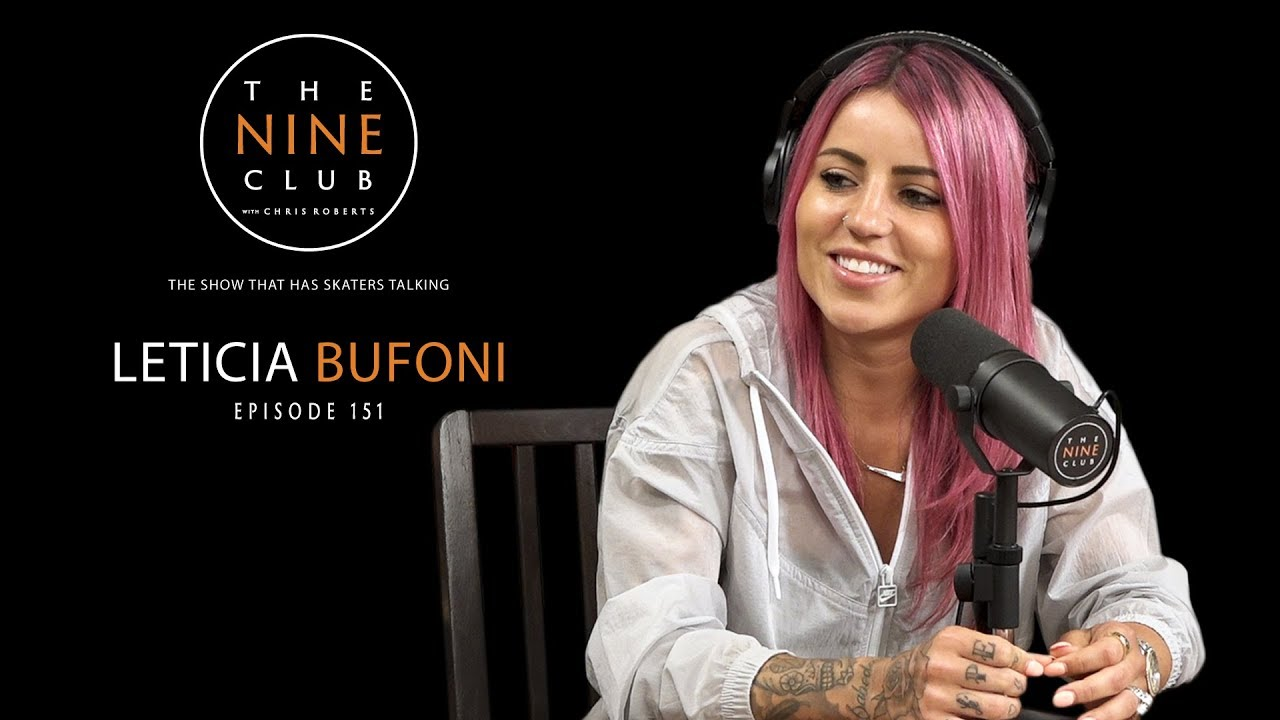 Leticia Bufoni | The Nine Club With Chris Roberts - Episode 151