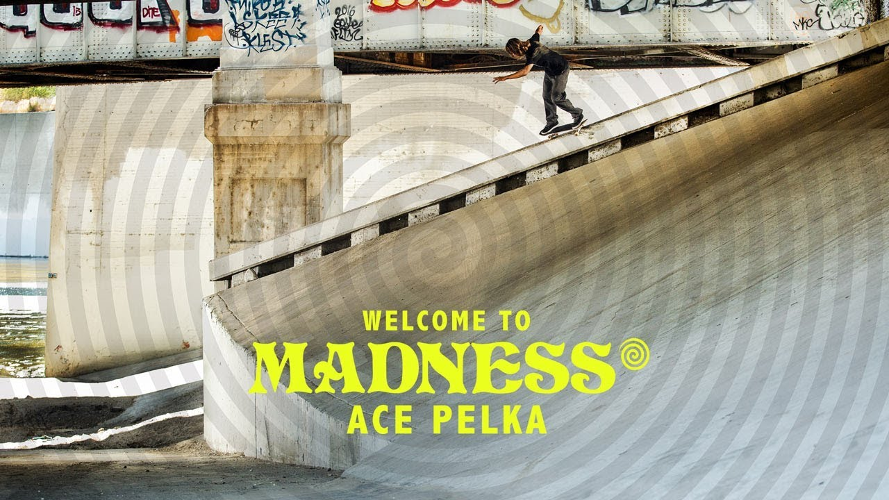 "Ace Pelka's ""Welcome to Madness"" Part"
