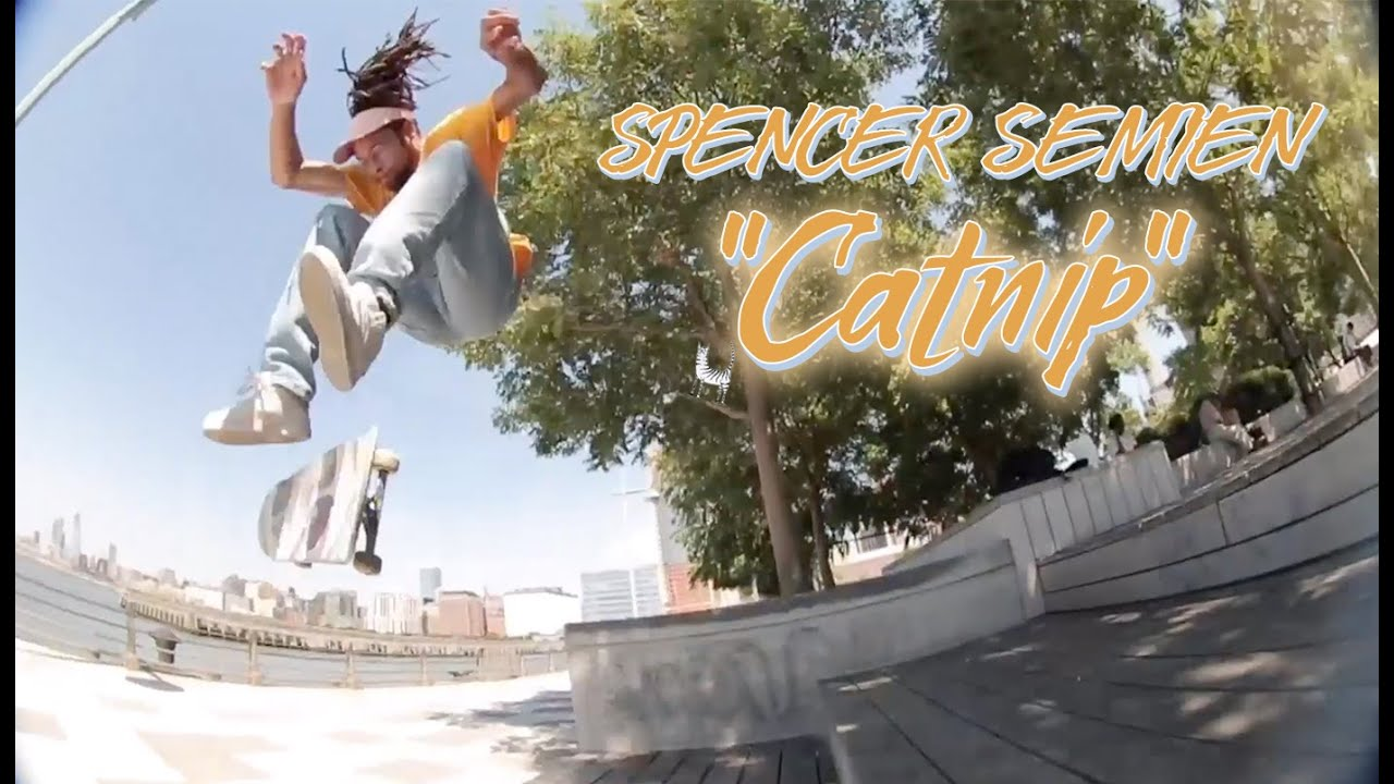"Spencer Semien Full Street Part | ""Catnip"""