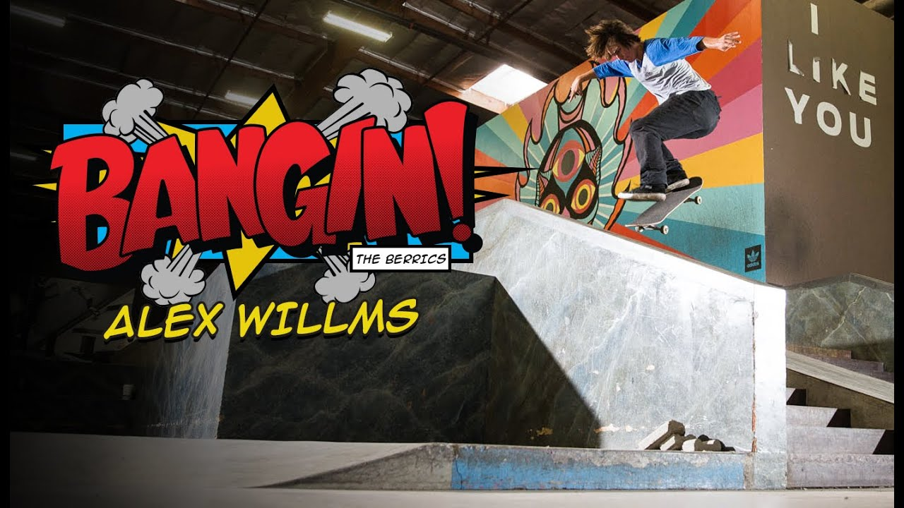 "Alex Willms ""BANGIN!"""