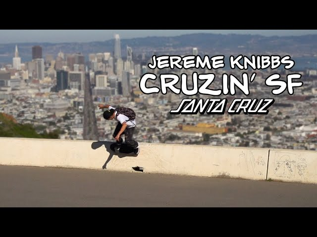 Hillbombs and Classic Spots: SF w/ Jereme Knibbs // Santa Cruz Skateboards