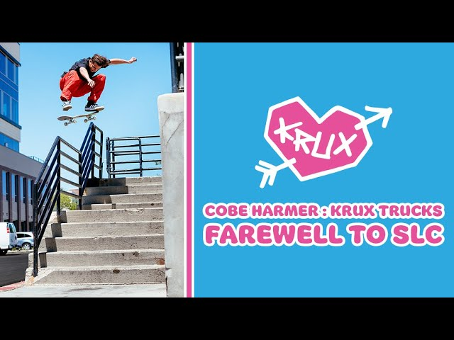 "Cobe Harmer : Krux Trucks ""Farewell to SLC"""