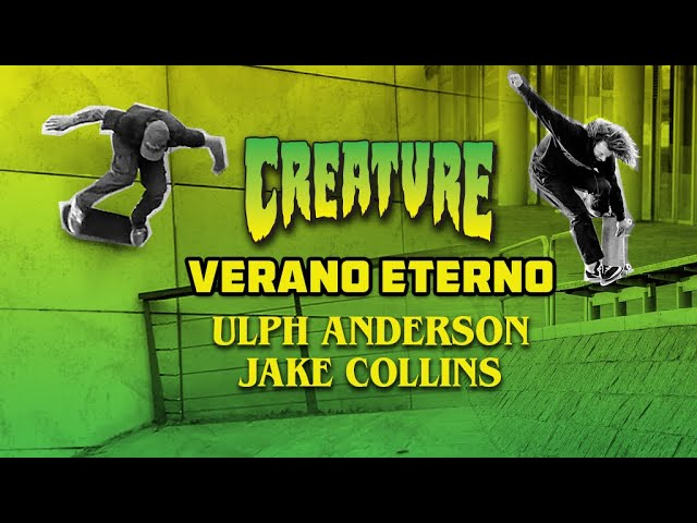Creature's VERANO ETERNO | Ulph Andersson and Jake Collins