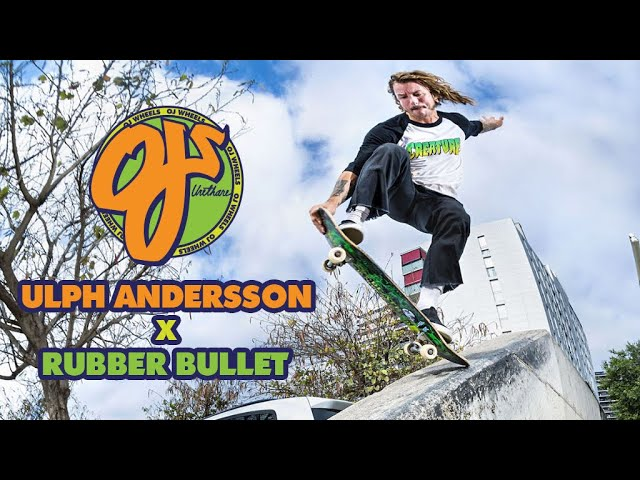 Ulph Andersson's Rubber Bullet Part | OJ Wheels