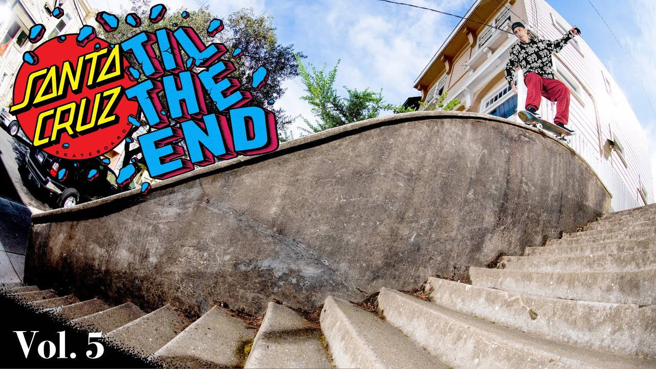"Santa Cruz Skateboards ""Til the End"" Vol.5"
