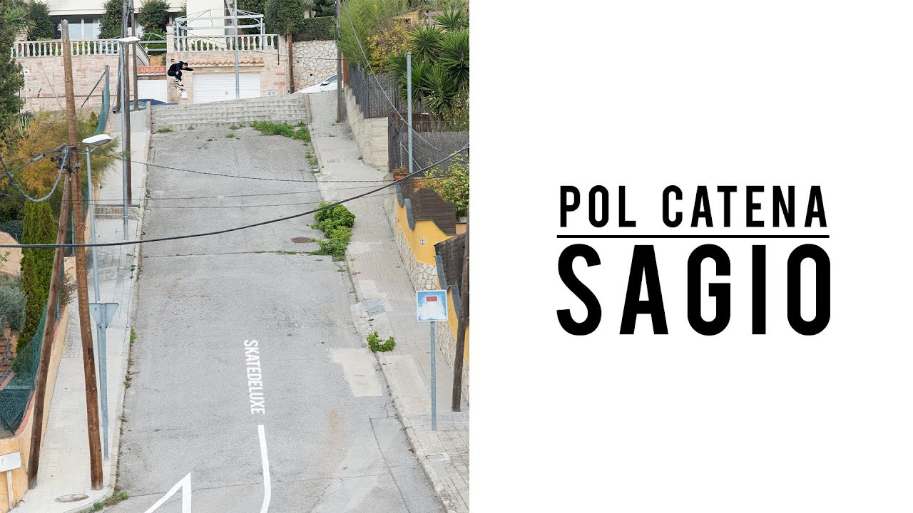 POL CATENA - SAGIO /////// PRESENTED BY SKATEDELUXE