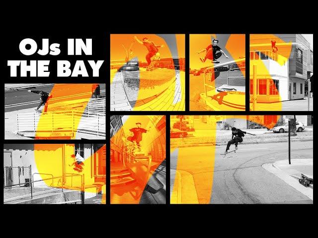 OJs in the Bay | OJ Wheels