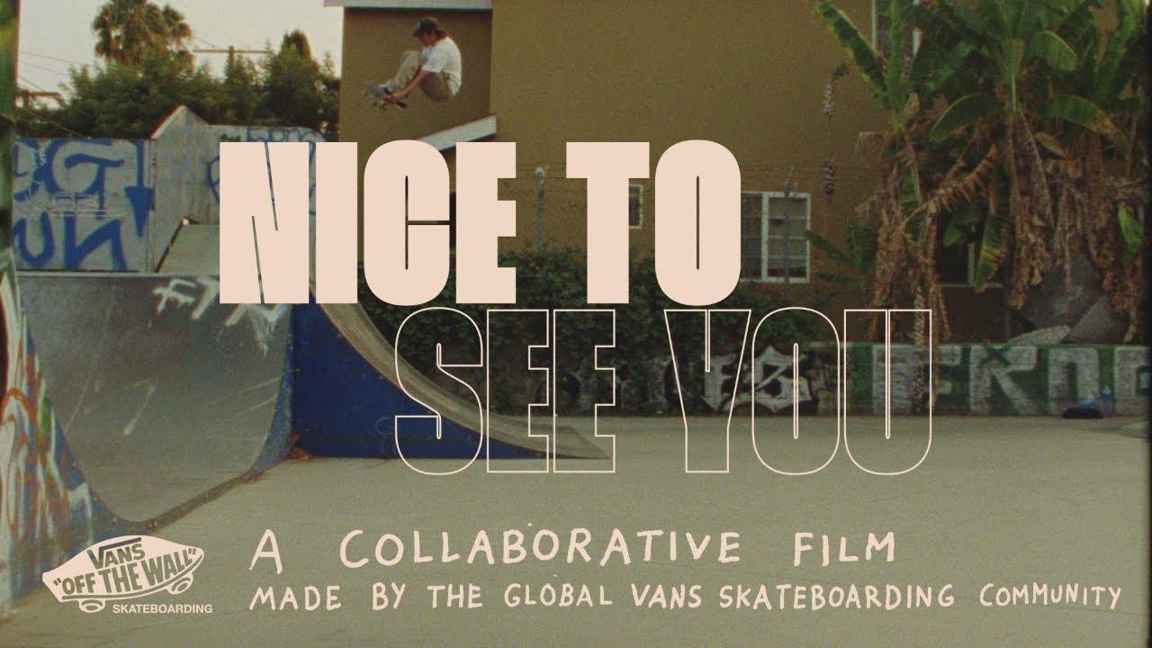 Vans Skateboarding Presents: Nice To See You | Skate | VANS